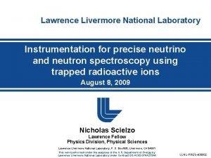 Lawrence Livermore National Laboratory Instrumentation for precise neutrino