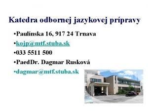 Katedra odbornej jazykovej prpravy Paulnska 16 917 24