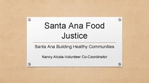 Santa Ana Food Justice Santa Ana Building Healthy