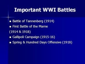 Important WWI Battles Battle of Tannenberg 1914 First