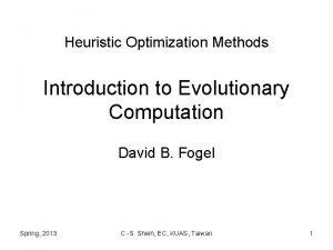 Heuristic Optimization Methods Introduction to Evolutionary Computation David