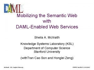 Mobilizing the Semantic Web with DAMLEnabled Web Services