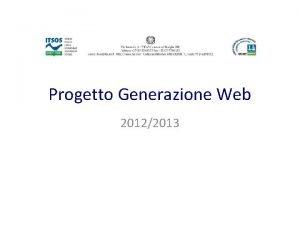 Progetto Generazione Web 20122013 Finalit e destinatari Finalit