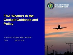 Federal Aviation Administration FAA Weather in the Cockpit