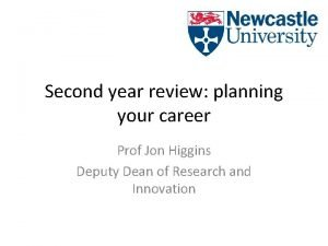 Second year review planning your career Prof Jon
