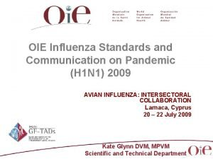 OIE Influenza Standards and Communication on Pandemic H