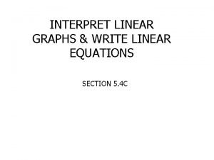 INTERPRET LINEAR GRAPHS WRITE LINEAR EQUATIONS SECTION 5