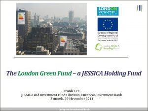 The London Green Fund a JESSICA Holding Fund