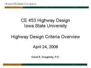 CE 453 Highway Design Iowa State University Highway