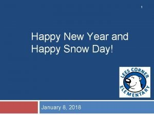 1 Happy New Year and Happy Snow Day
