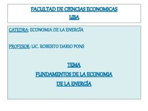 FACULTAD DE CIENCIAS ECONOMICAS UBA CATEDRA ECONOMIA DE