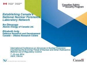 Establishing Canadas National Nuclear Forensics Laboratory Network Ike