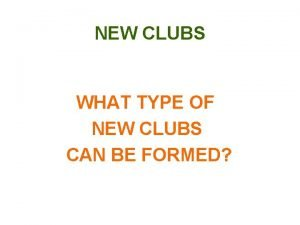 NEW CLUBS WHAT TYPE OF NEW CLUBS CAN
