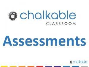 Assessments Assessment Tool Assessment Tool bridges the gap