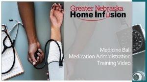 Medicine Ball Medication Administration Training Video Medicine Ball