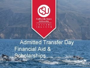 Admitted Transfer Day Financial Aid Scholarships Appl Free