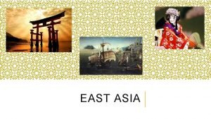 EAST ASIA EAST ASIA THE LATE MING DYNASTY