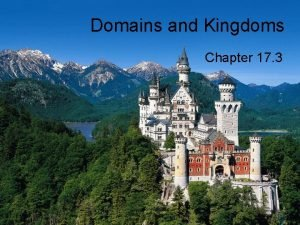 Domains and Kingdoms Chapter 17 3 3 Domains