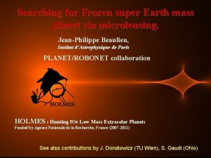 Searching for Frozen super Earth mass planet via
