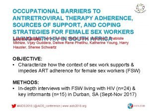 OCCUPATIONAL BARRIERS TO ANTIRETROVIRAL THERAPY ADHERENCE SOURCES OF