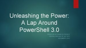 Unleashing the Power A Lap Around Power Shell