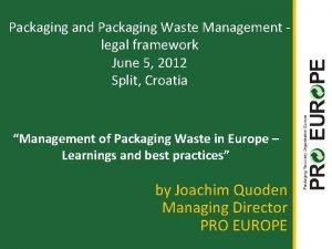 Packaging and Packaging Waste Management legal framework June
