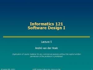 Informatics 121 Software Design I Lecture 5 Andr