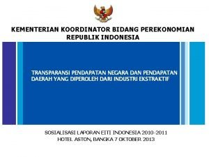 KEMENTERIAN KOORDINATOR BIDANG PEREKONOMIAN REPUBLIK INDONESIA TRANSPARANSI PENDAPATAN