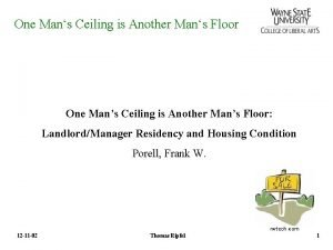 One Mans Ceiling is Another Mans Floor One