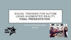 SOCIAL TRAINING FOR AUTISM USING AUGMENTED REALITY FINAL