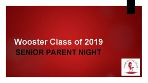 Wooster Class of 2019 SENIOR PARENT NIGHT Remind