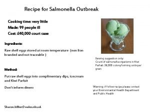 Recipe for Salmonella Outbreak Cooking time very little