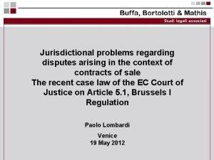 Jurisdictional problems regarding disputes arising in the context