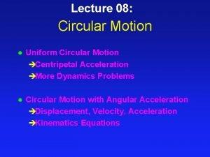 Lecture 08 Circular Motion l Uniform Circular Motion