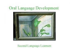 Oral Language Development Second Language Learners Oral Language