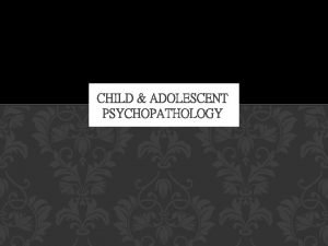 CHILD ADOLESCENT PSYCHOPATHOLOGY Impulsivity and Vulnerability to Psychopathology