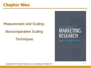 Chapter Nine Measurement and Scaling Noncomparative Scaling Techniques
