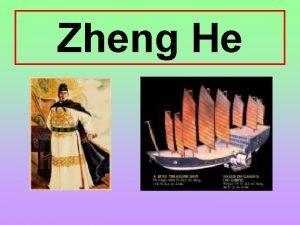 Zheng He Contents The Biography of Zheng He