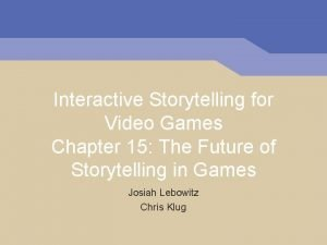 Interactive Storytelling for Video Games Chapter 15 The