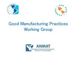 Good Manufacturing Practices Working Group Working Group Members