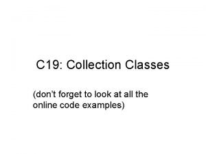 C 19 Collection Classes dont forget to look