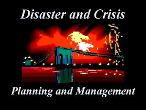 Disaster and Crisis Planning and Management Planning and