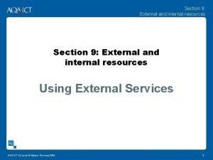 Section 9 External and internal resources Using External