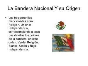 La Bandera Nacional Y su Origen Las tres