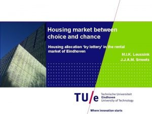 Housing market between choice and chance Housing allocation
