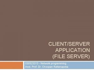 CLIENTSERVER APPLICATION FILE SERVER 030523313 Network programming Asst