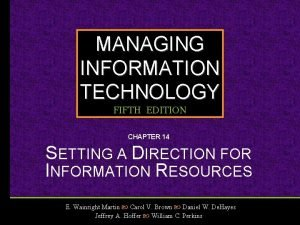 MANAGING INFORMATION TECHNOLOGY FIFTH EDITION CHAPTER 14 SETTING