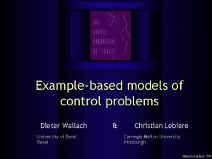 Examplebased models of control problems Dieter Wallach University