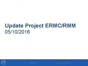 Update Project ERMCRMM 05102016 30092020 JeanFranois TISON 1