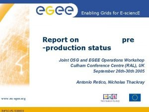 Enabling Grids for Escienc E Report on production